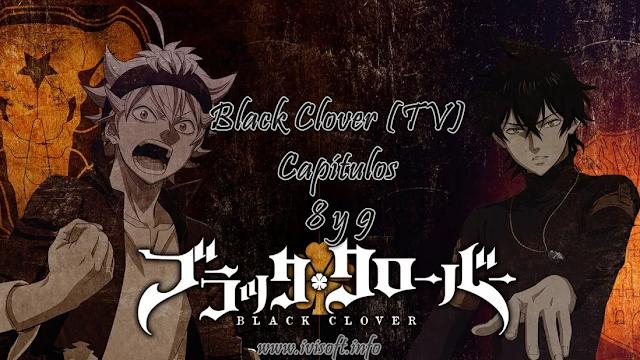 Black Clover (TV) Capítulo 8 y 9 [Mega]