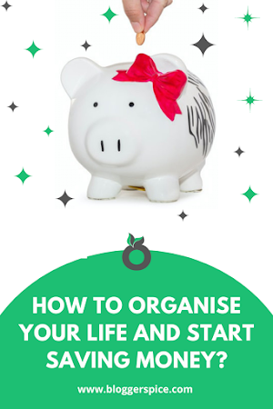 How to Organise Your Life and Start Saving Money?