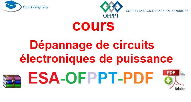 Dépannage de circuits électroniques de puissance Électromécanique des Systèmes Automatisées-ESA-OFPPT-PDF