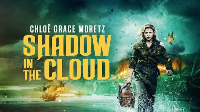 Shadow in the Cloud - Download And Watch in 480p and 720p dual audio