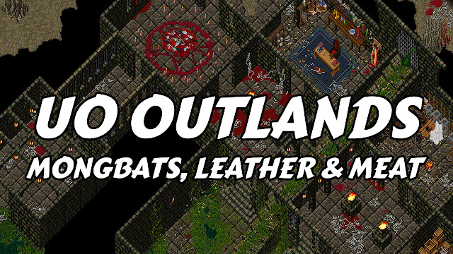 UO OUTLANDS (Ultima Online) • MONGBATS, LEATHER & MEAT