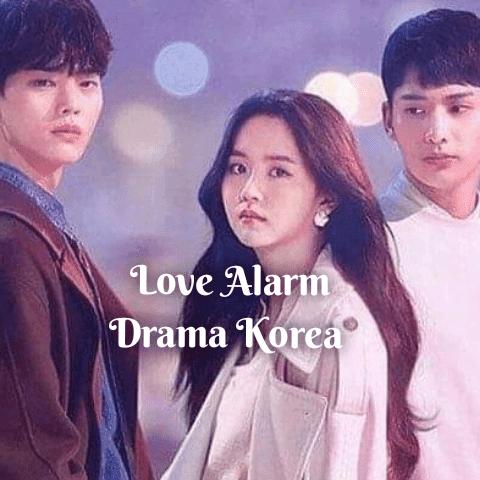 Drama Korea (Drakor) Love Alarm (Sub Indo) Episode 1-8, 'Free'