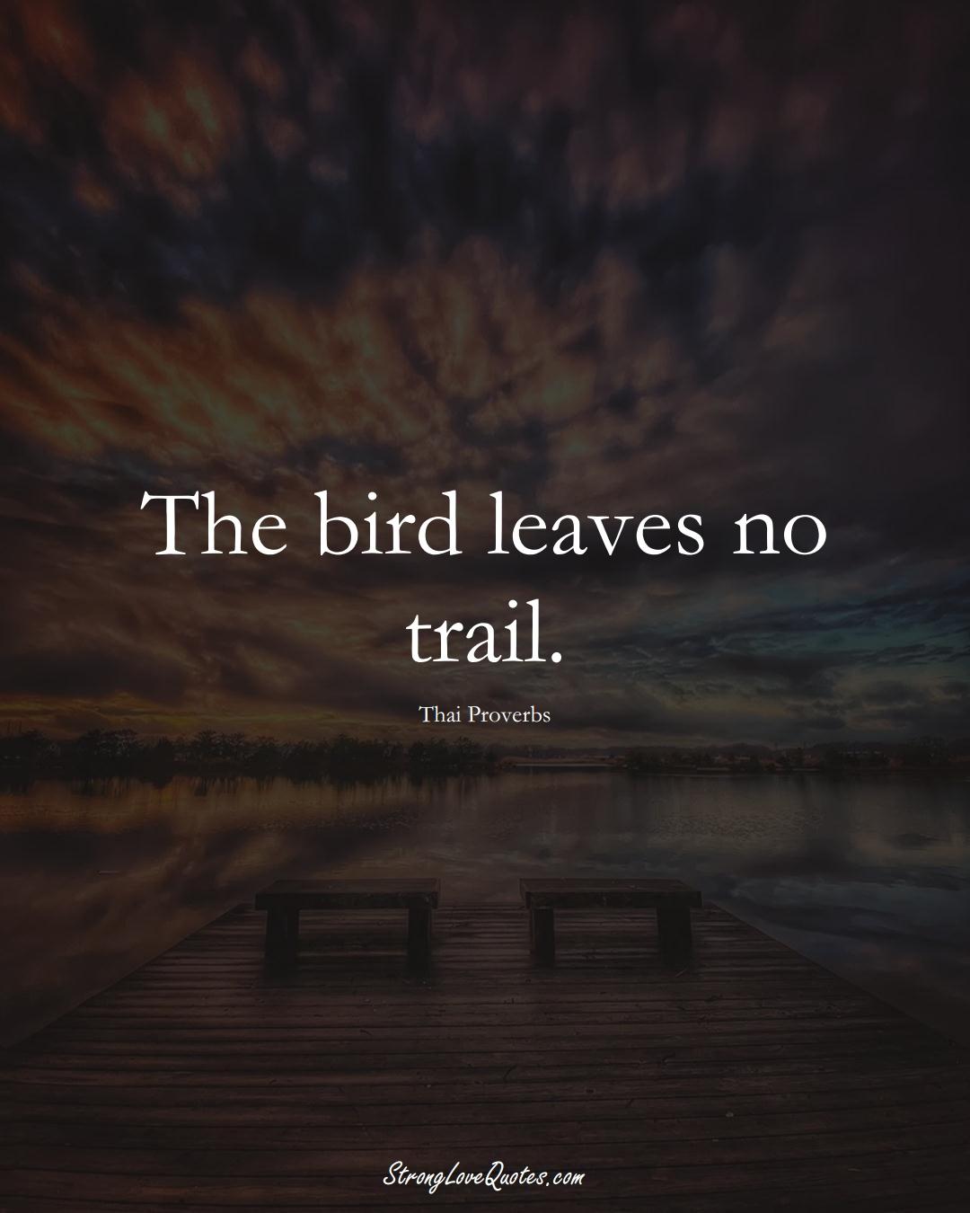 The bird leaves no trail. (Thai Sayings);  #AsianSayings