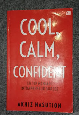 Buku cool, calm, confident - Akhiz Nasution