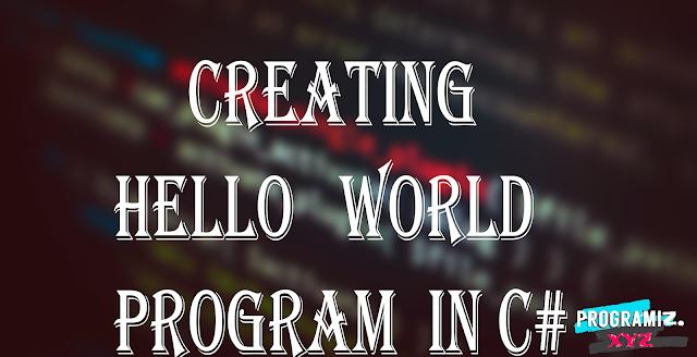Creating Hello World Program  in C#