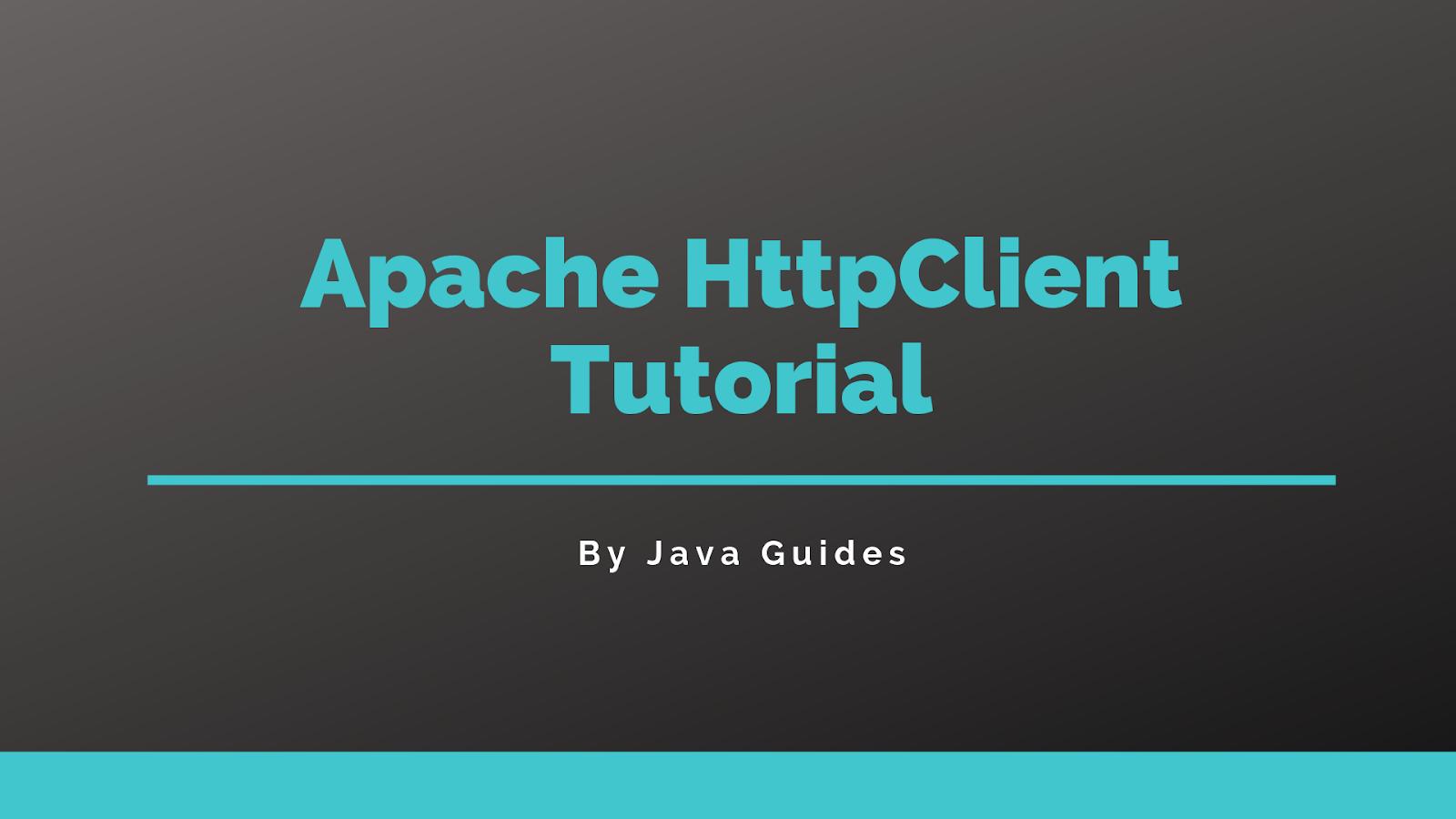 Apache HttpClient Tutorial