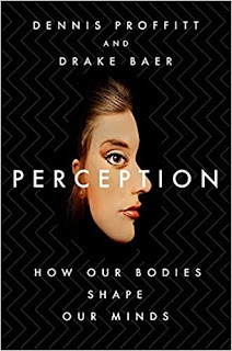 Perception: How Our Bodies Shape Our Minds (St. Martin's Press, 2020, 304 pages)