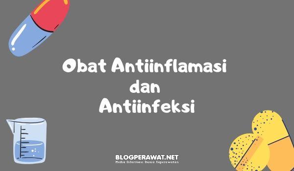 Obat Antiinflamasi dan Antiinfeksi