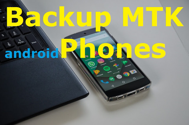 How to backup latest MTK android phones in case of brick