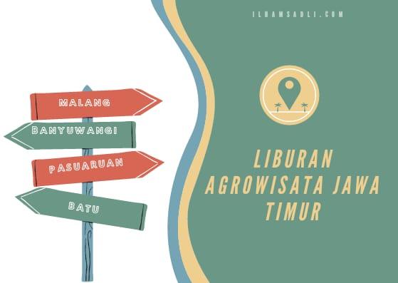Rekomendasi Tempat Liburan agrowisata di Jawa Timur