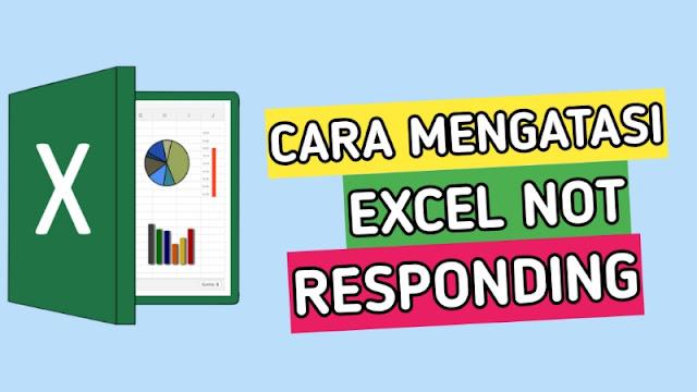 Cara Mengatasi Excel Not Responding Dengan Mudah
