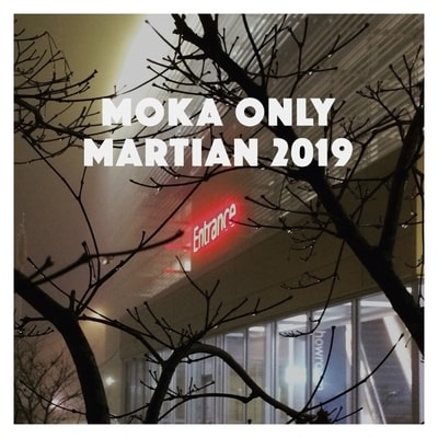 Moka Only - Martian 2019 (2019) - Album Download, Itunes Cover, Official Cover, Album CD Cover Art, Tracklist, 320KBPS, Zip album