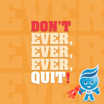 Poster that reads: Don't ever, ever, ever quit.   Image of Rio mascot Splash holding a megaphone