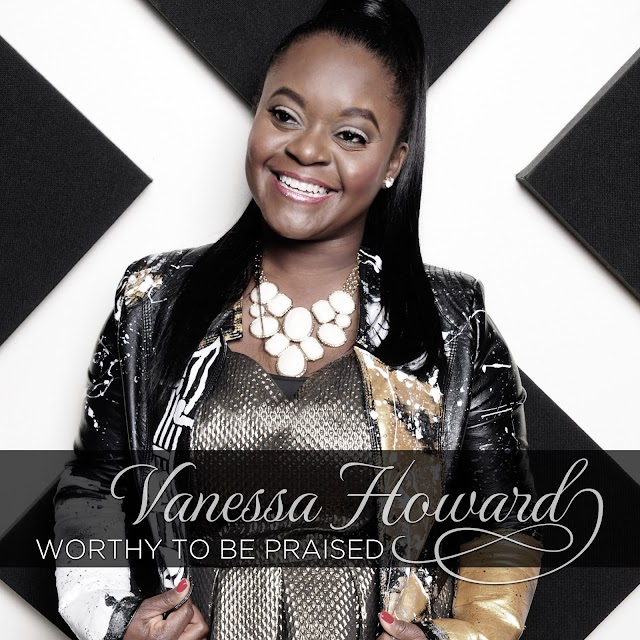 Music: Vanessa Howard - Worthy To Be Praised