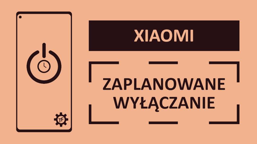 Zaplanowane włączanie i wyłączanie telefonu Xiaomi