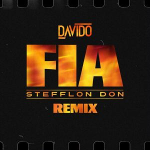 DAVIDO FT STEFFLON DON – FIA (REMIX)