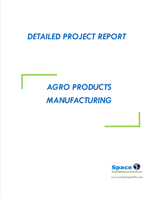 Project Report on Agro Products Manufacturing