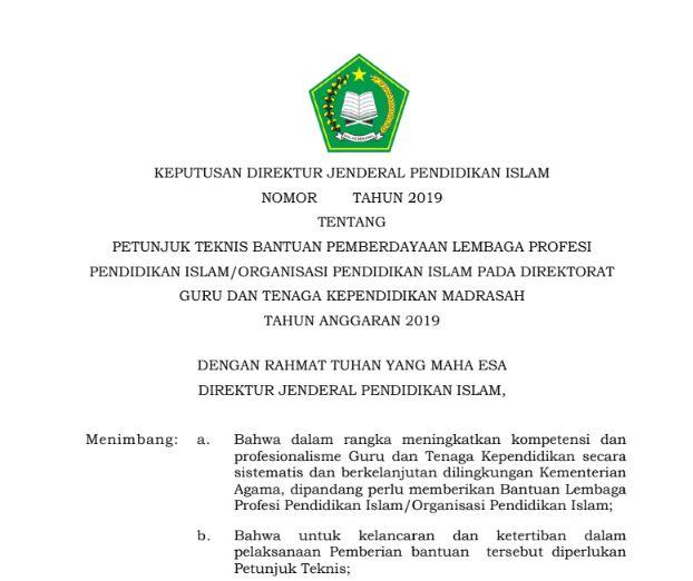 Keputusan Jenderal Pendidikan Islam tentang Petunjuk Teknis Bantuan Pemberdayaan Lembaga Profesi Pendidikan Islam/Organisasi Pendidikan Islam pada Direktorat Guru dan Tenaga Kependidikan Madrasah Tahun Anggaran 2019