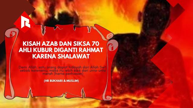 Keutamaan Shalawat, Kisah Azab dan Siksa 70 Ahli Kubur Diganti Rahmat Karena Shalawat