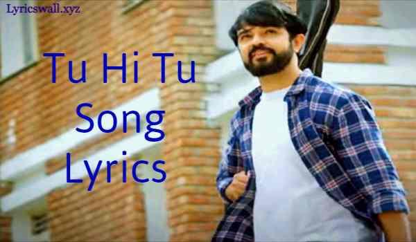 Tu Hi Tu Song Lyrics