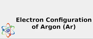 Electron Configuration of Argon (Ar) [Complete ...