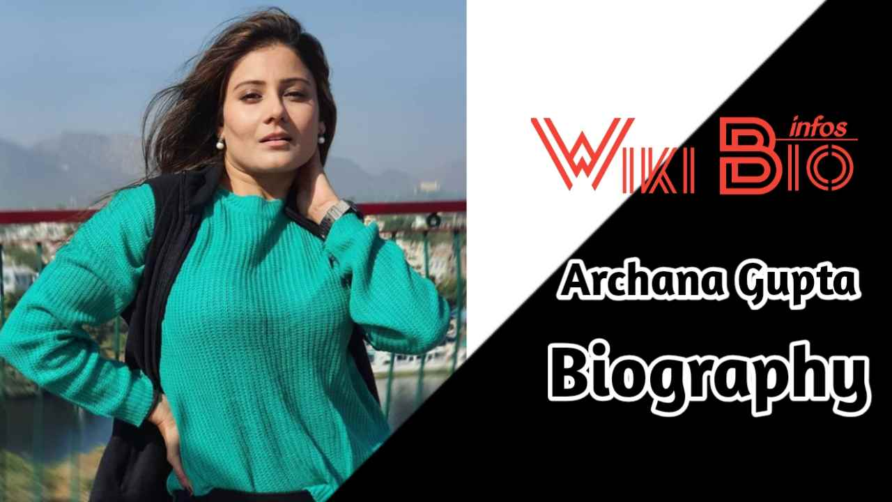 Archana Gupta Biography
