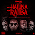AUDIO  Mr T Touch Ft. Rapcha , Bill nass X Bau (CMP) – Hatuna Ratiba  DOWNLOAD Mp3 SONG