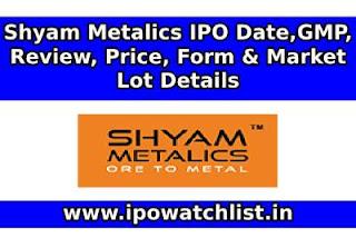 Shyam Metalics ipo detail