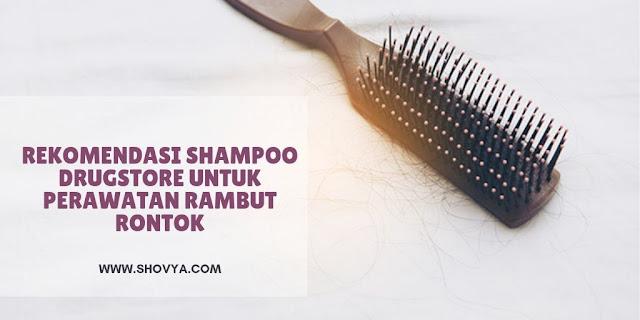 Rekomedasi Shampoo Drugstore Untuk Perawatan Rambut Rontok
