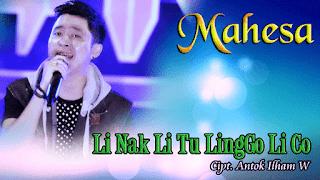 Lirik Lagu Mahesa - Li Nak Li Tu LingGo Li Co