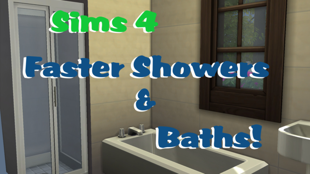 The Sims 4: Faster shower / bath (21.02.2021)