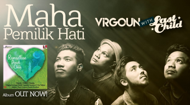Download Lagu Virgoun With Last Child Maha Pemilik Hati Mp3 [4.20MB] Baru 2018, Virgoun, Last Child, Pop, Lagu Religi, Album Religi,