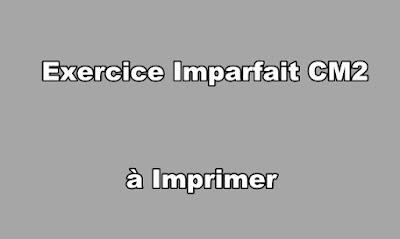 Exercice Imparfait CM2 à Imprimer