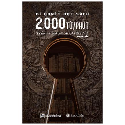 Bí Quyết Đọc Sách 2.000 Từ/Phút - Để Bạn Trở Thành Một Sát Thủ Đọc Sách ebook PDF-EPUB-AWZ3-PRC-MOBI