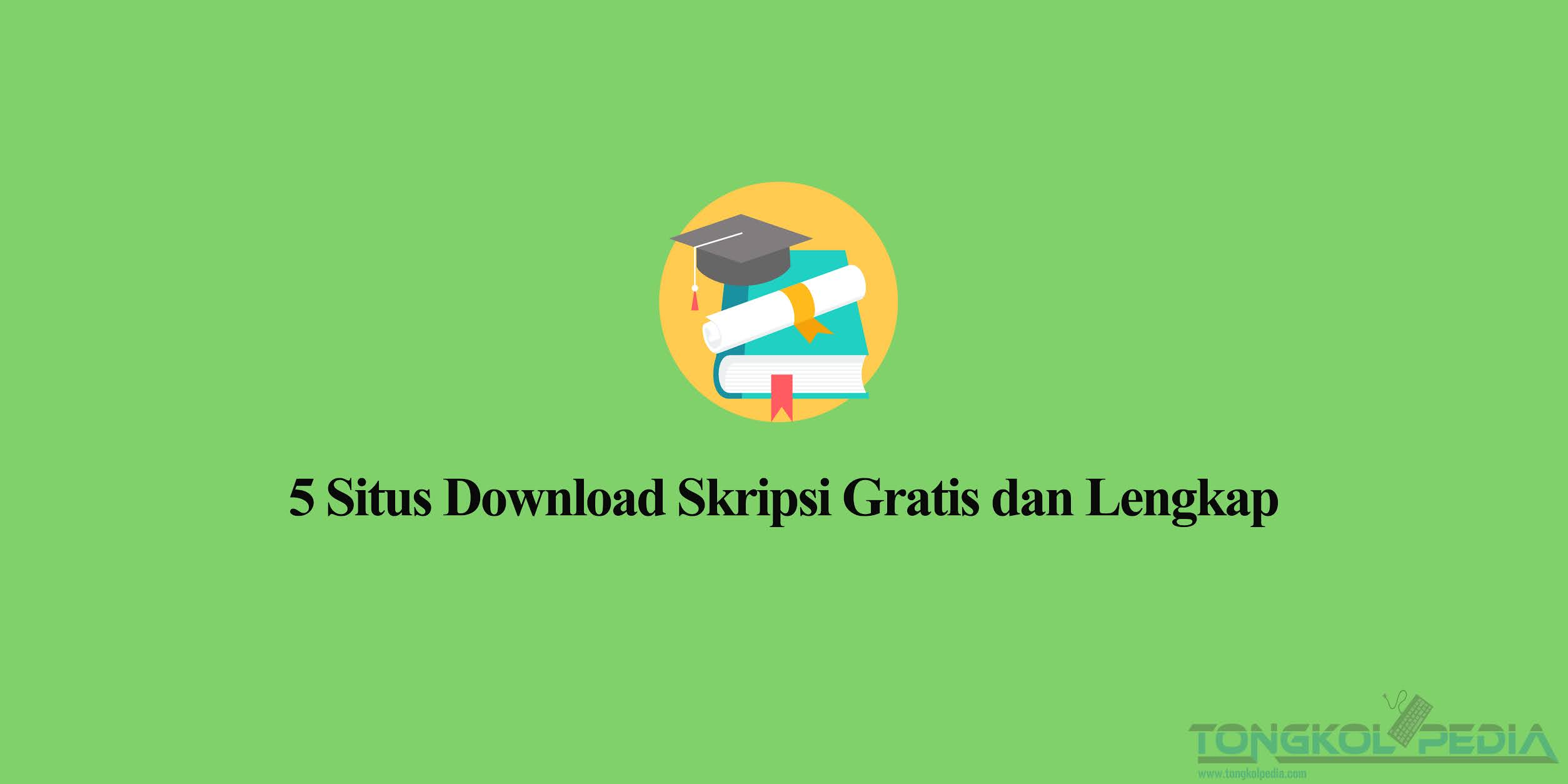 5 Situs Download Skripsi Gratis dan Lengkap