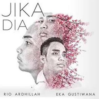 Lirik Lagu Jika Dia - Rio Ardhillah feat Eka Gustiwana