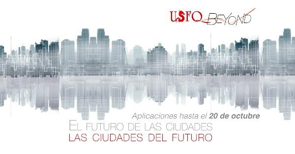 USFQ Beyond: El futuro de las ciudades, las ciudades del futuro
