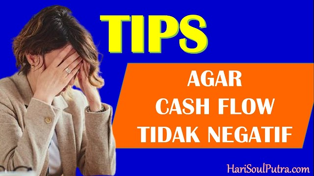 TIPS agar Cash Flow tidak Negatif