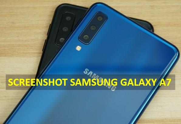 Cara Screenshot Samsung A7 (Dengan dan Tanpa Tombol)