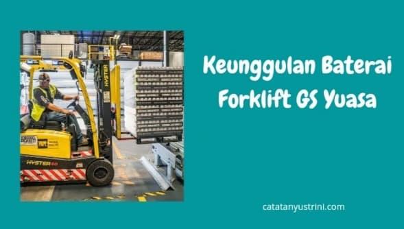 Keunggulan Baterai Forklift GS Yuasa