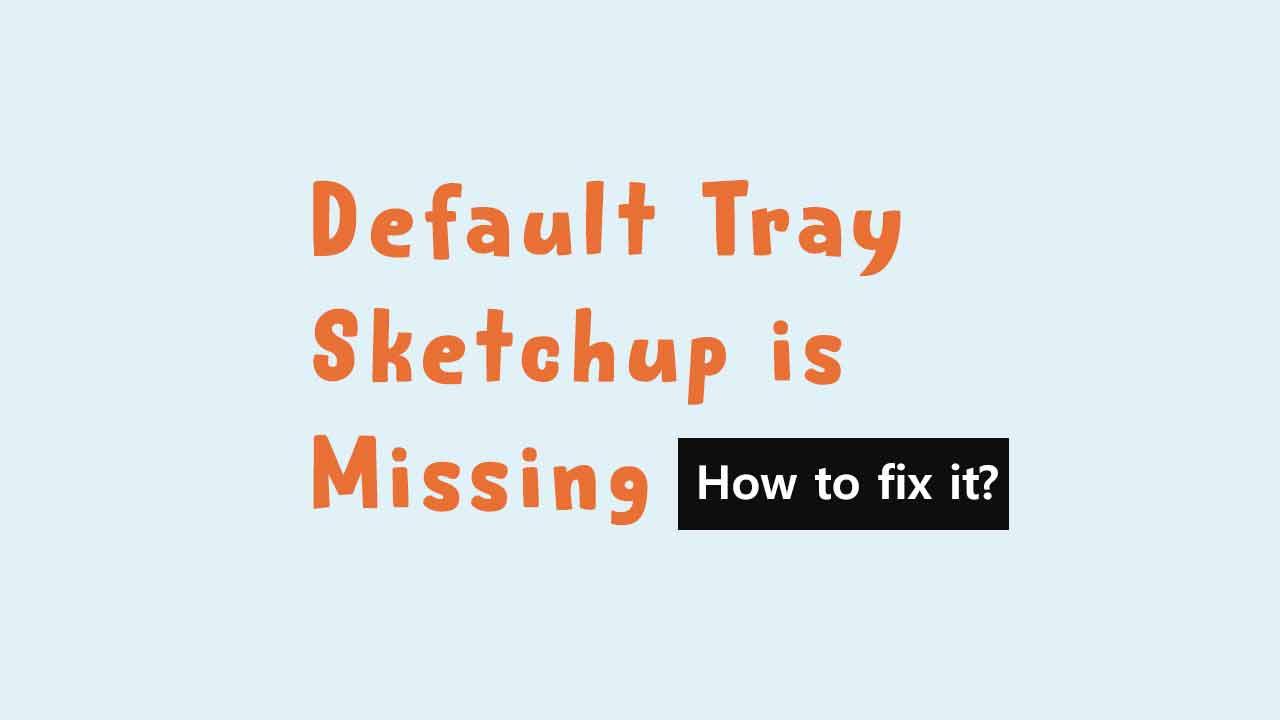 Cara Mengatasi Default Tray Sketchup Hilang