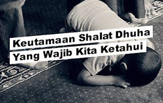 keutamaan shalat dhuha salah satunya memperlancar rezeki, membuka pintu rahmat Allah, shalat sunnah yang dianjurkan oleh Rasulullah