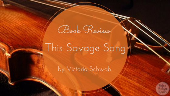 this savage song by victoria schwab book review