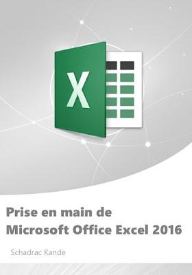 Prise en main de Microsoft Office Excel 2016 - Schadrac Kande