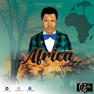 JDat Raymond - Africa back to life