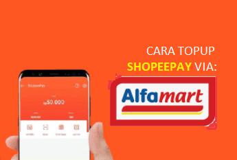Cara Mengisi Shopeepay di Alfamart Beserta Biaya