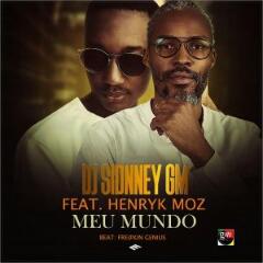 DJ Sidney GM feat. Henryk Moz - Meu Mundo (2020) [Download]