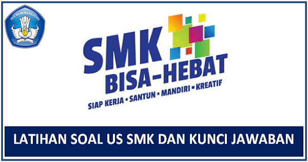Latihan Soal Us Smk 2018 Dan Kunci Jawaban Smk Islam 1 Blitar