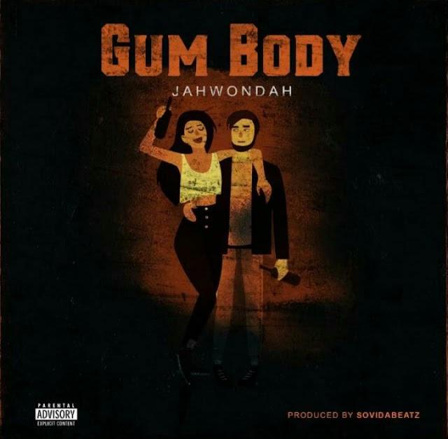 """Music: Jah Wondah – """"Gum Body"""" (prod. Sovida)"""