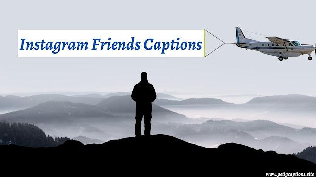 Friends Captions,Instagram Friends Captions,Friends Captions For Instagram
